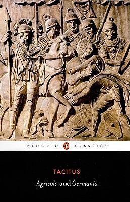 Agricola and Germania By Tacitus, Cornelius/ Mattingly, Harold (TRN)/ Rives, J. B. (INT)